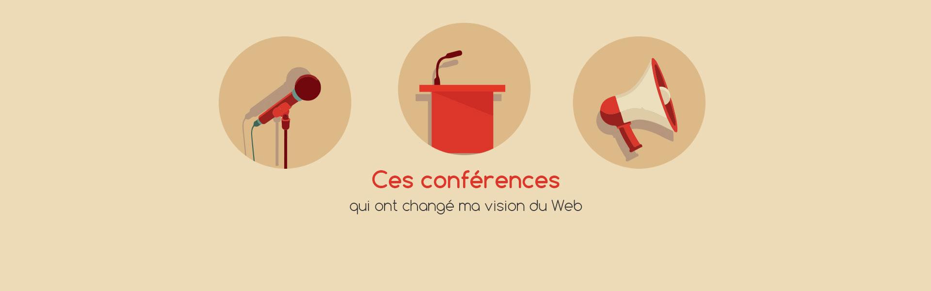 Article - Ces conférences qui ont changé ma vision du web
