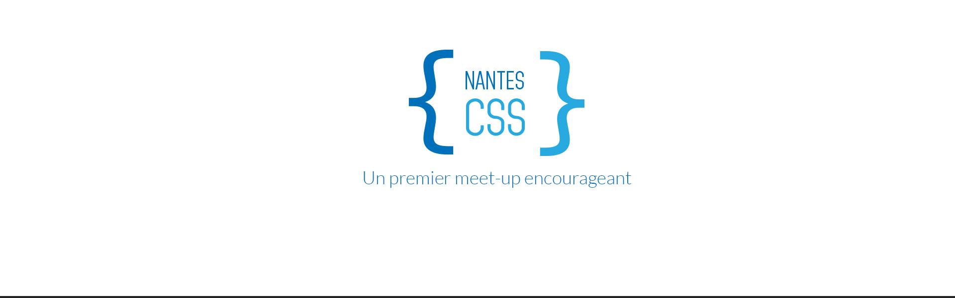 Article - Nantes CSS : un premier meet-up encourageant
