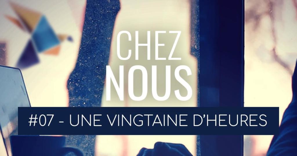 """Image illustrant l'article [Podcast] """"Chez-nous"""", épisode 7 : Une vingtaine d'heures"""