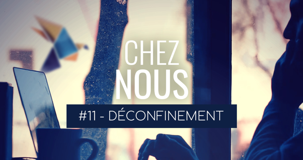 "Image illustrant l'article [Podcast] ""Chez-nous"", épisode 11 : Déconfinement (final)"